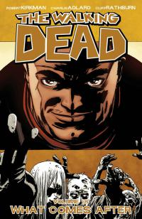 The Walking Dead, Vol. 18: What Comes After TPB