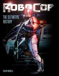RoboCop: The Definitive History HC