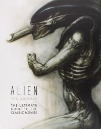 Alien the Archive: The Ultimate Guide to the Classic Movies HC (СВЕРХДОСТАВКА)